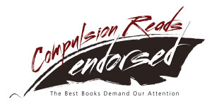 Compulsion Reads Endorsed: The Best Books Demand Our Attention